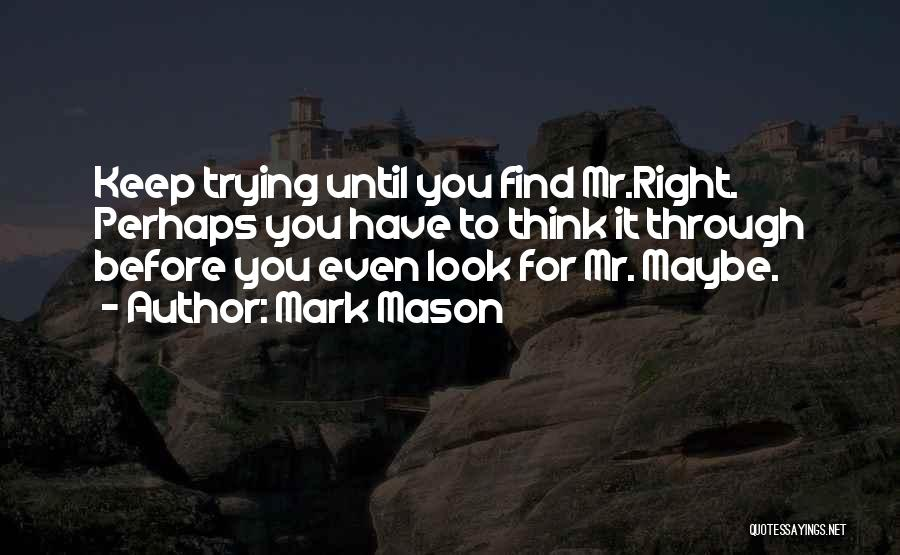Trying To Find You Quotes By Mark Mason