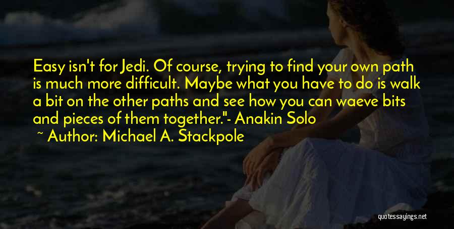 Trying To Find You Quotes By Michael A. Stackpole