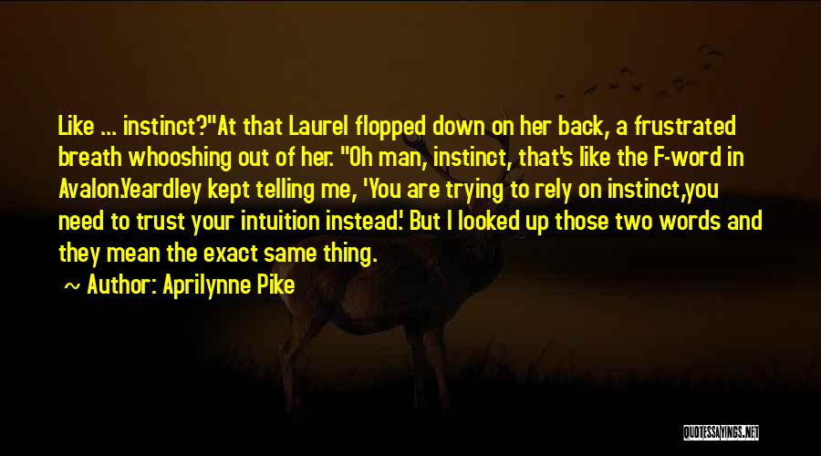 Trying To Get Your Man Back Quotes By Aprilynne Pike
