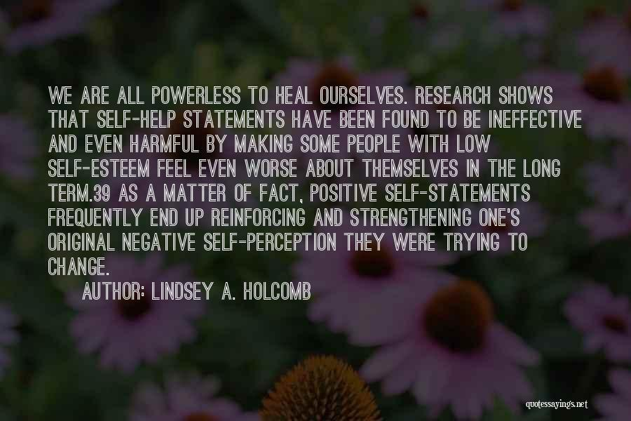 Trying To Help But Making It Worse Quotes By Lindsey A. Holcomb