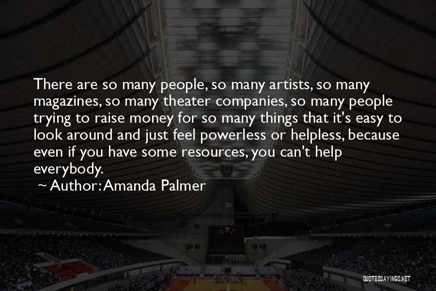 Trying To Help You Quotes By Amanda Palmer