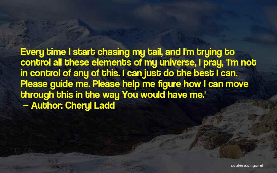 Trying To Help You Quotes By Cheryl Ladd