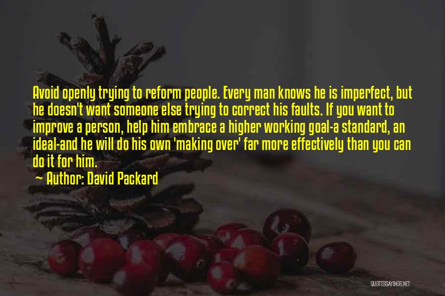 Trying To Help You Quotes By David Packard