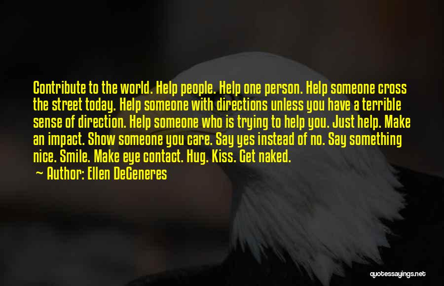 Trying To Help You Quotes By Ellen DeGeneres