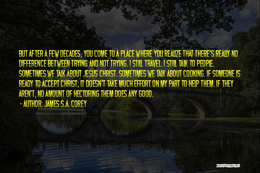 Trying To Help You Quotes By James S.A. Corey