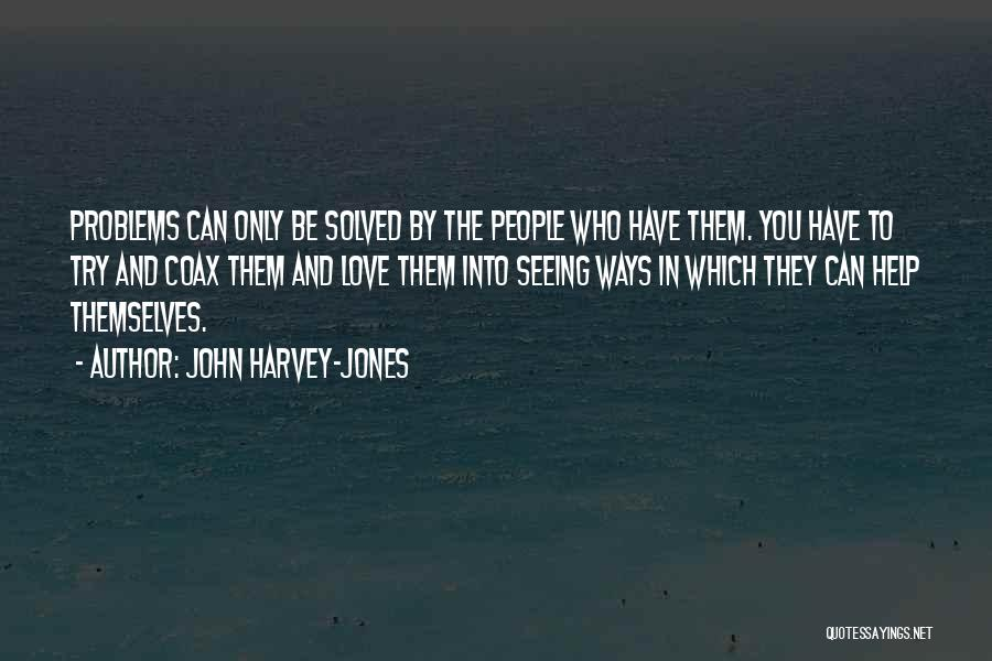 Trying To Help You Quotes By John Harvey-Jones