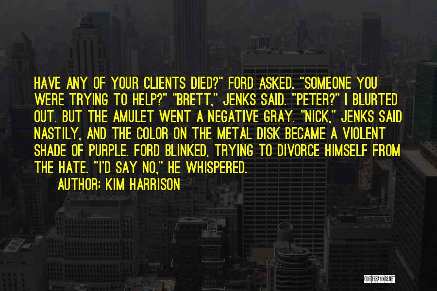 Trying To Help You Quotes By Kim Harrison