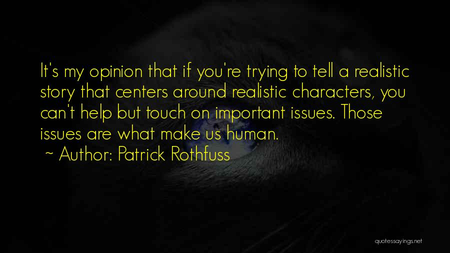 Trying To Help You Quotes By Patrick Rothfuss