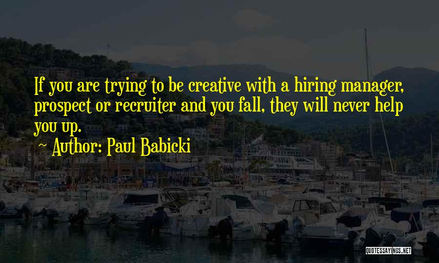 Trying To Help You Quotes By Paul Babicki