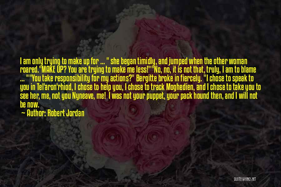 Trying To Help You Quotes By Robert Jordan