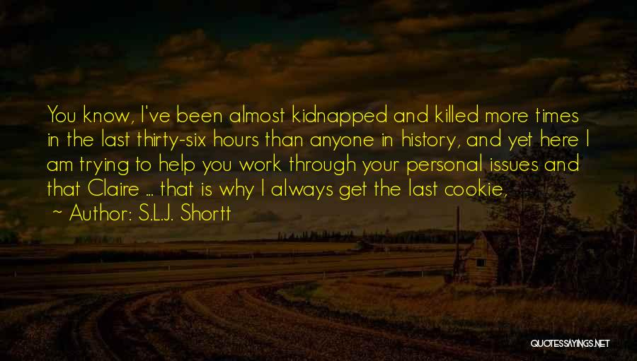 Trying To Help You Quotes By S.L.J. Shortt