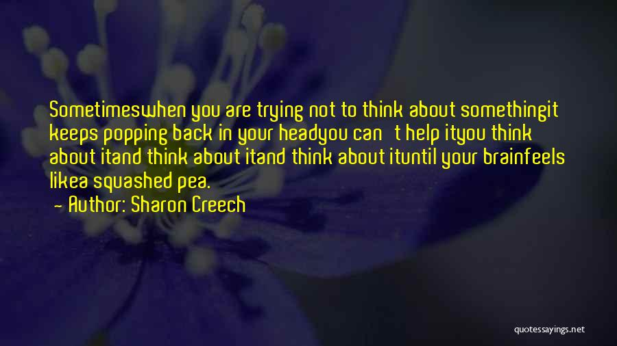 Trying To Help You Quotes By Sharon Creech