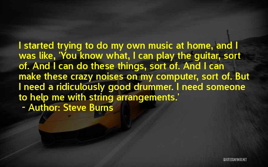 Trying To Help You Quotes By Steve Burns