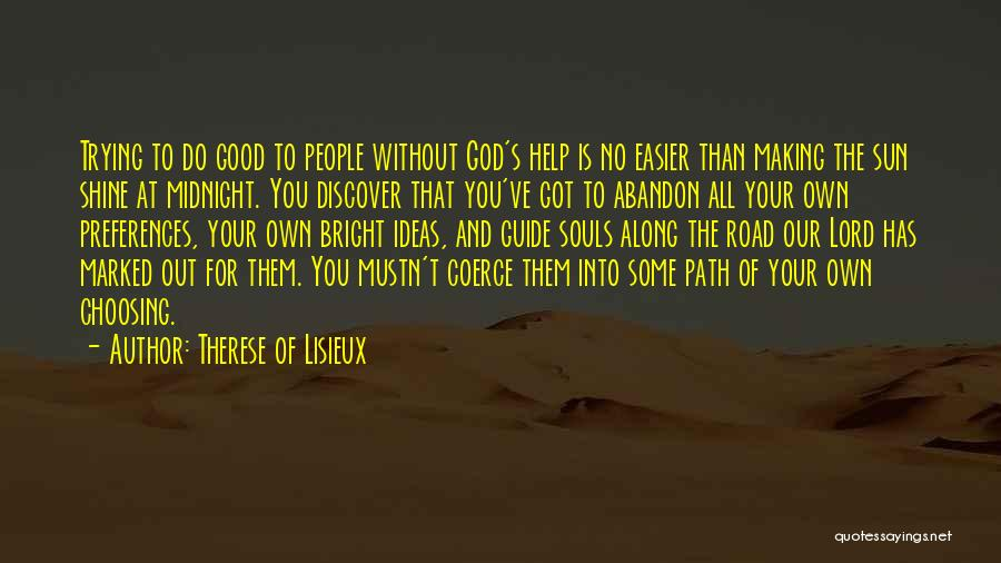 Trying To Help You Quotes By Therese Of Lisieux