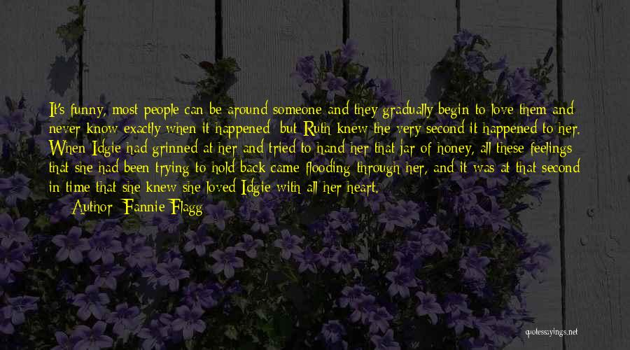 Trying To Hold Onto Love Quotes By Fannie Flagg