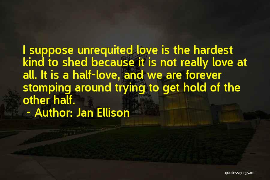 Trying To Hold Onto Love Quotes By Jan Ellison