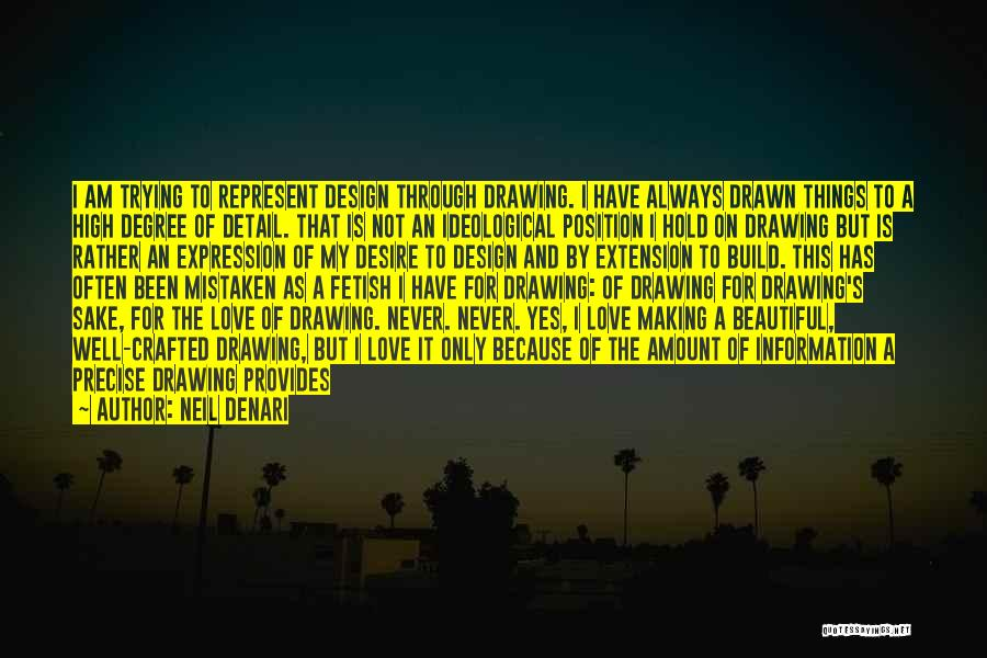 Trying To Hold Onto Love Quotes By Neil Denari
