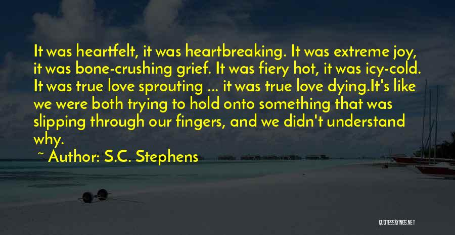 Trying To Hold Onto Love Quotes By S.C. Stephens