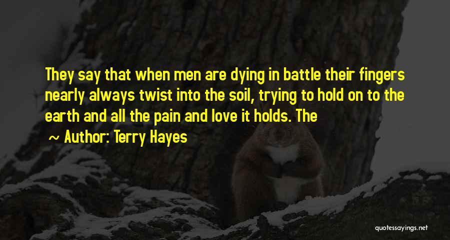 Trying To Hold Onto Love Quotes By Terry Hayes