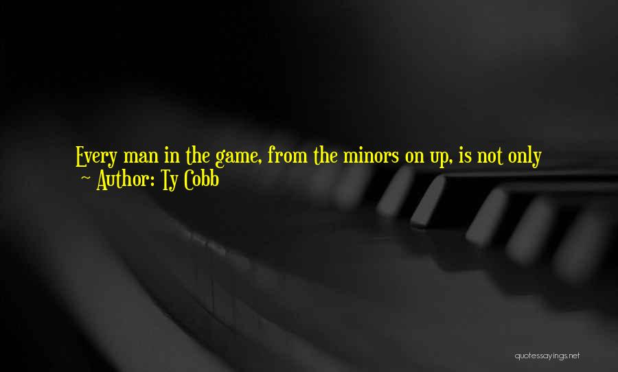 Trying To Hold Onto Love Quotes By Ty Cobb