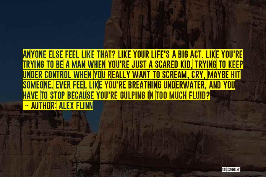 Trying To Keep Someone In Your Life Quotes By Alex Flinn