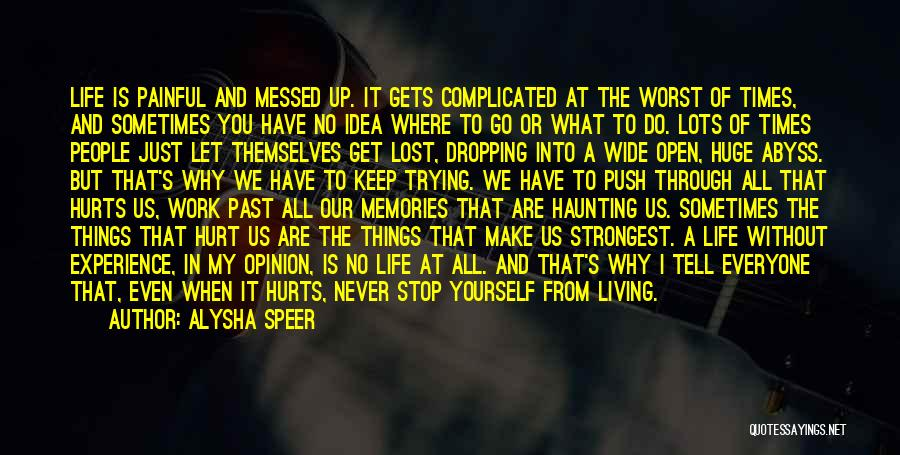 Trying To Keep Someone In Your Life Quotes By Alysha Speer