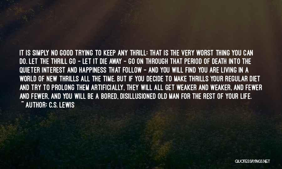 Trying To Keep Someone In Your Life Quotes By C.S. Lewis