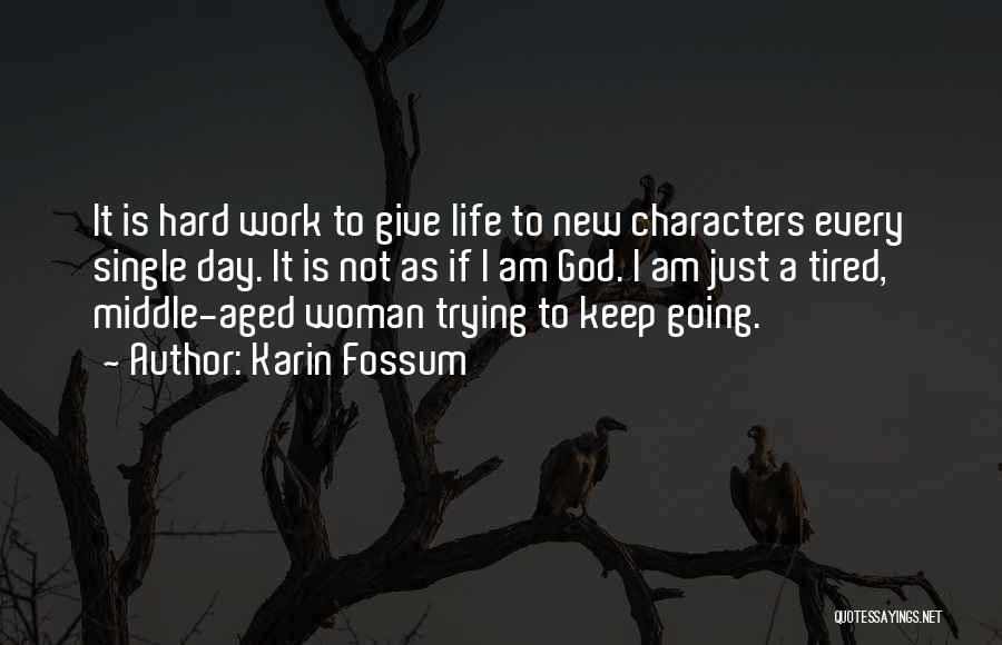 Trying To Keep Someone In Your Life Quotes By Karin Fossum