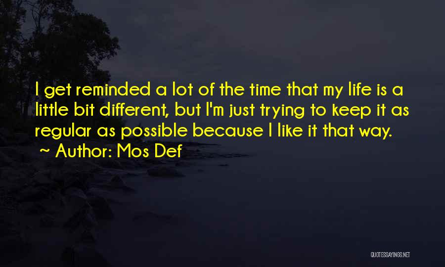 Trying To Keep Someone In Your Life Quotes By Mos Def