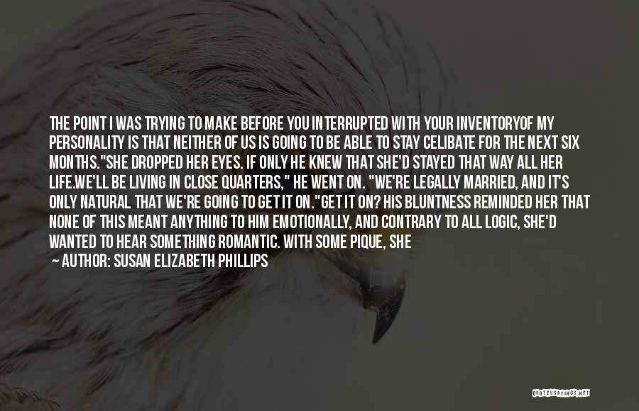 Trying To Keep Someone In Your Life Quotes By Susan Elizabeth Phillips