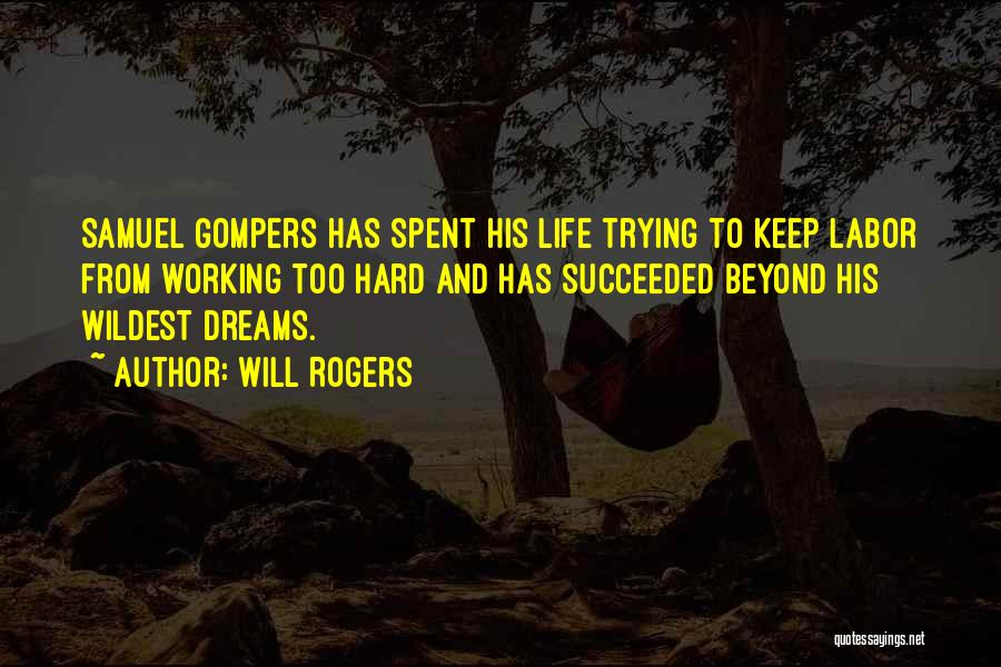 Trying To Keep Someone In Your Life Quotes By Will Rogers