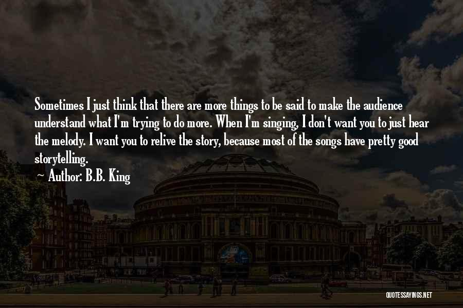 Trying To Relive The Past Quotes By B.B. King