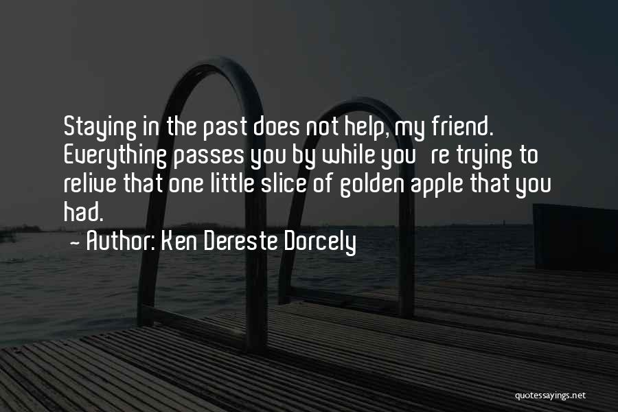 Trying To Relive The Past Quotes By Ken Dereste Dorcely