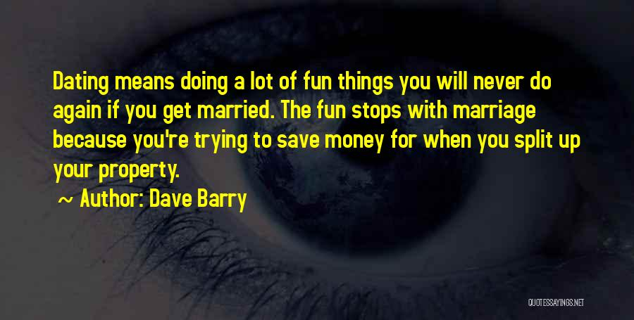 Trying To Save Your Marriage Quotes By Dave Barry