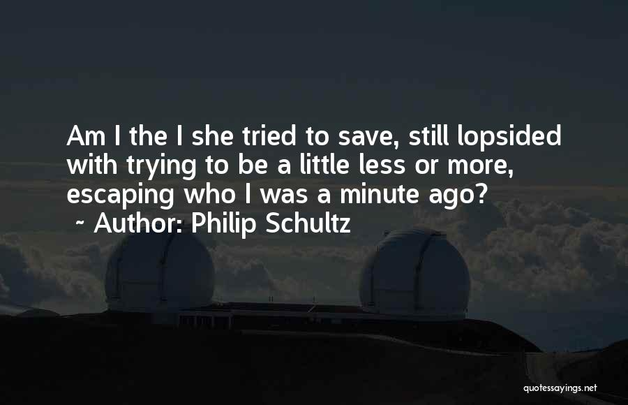 Trying To Save Your Marriage Quotes By Philip Schultz
