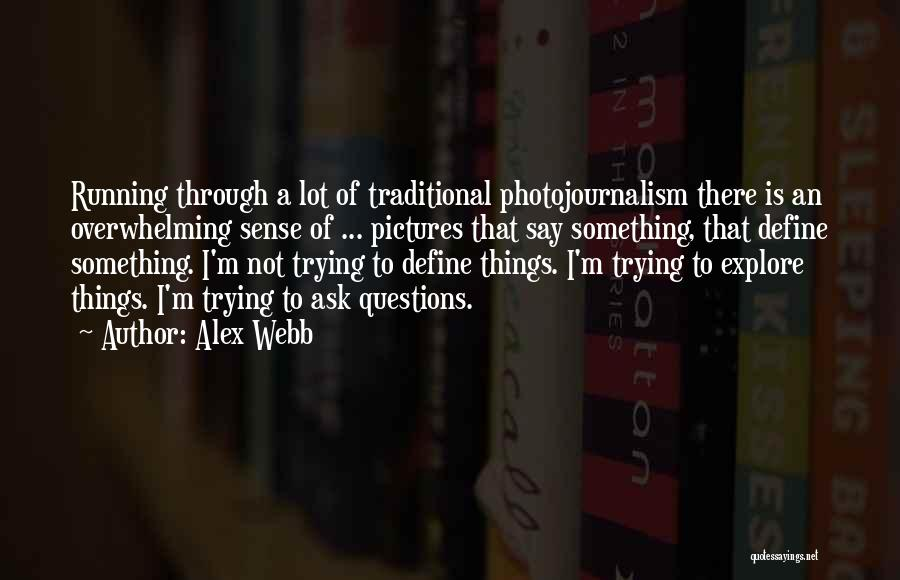 Trying To Say Something Quotes By Alex Webb