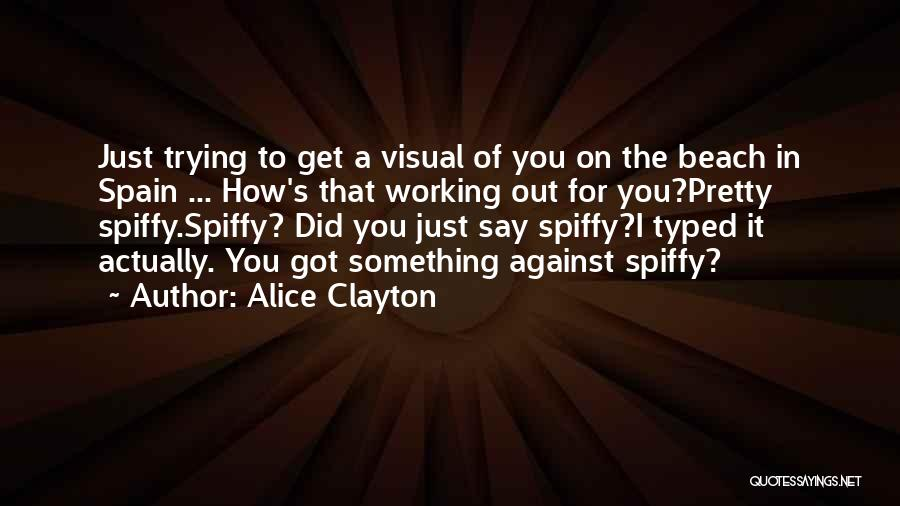 Trying To Say Something Quotes By Alice Clayton