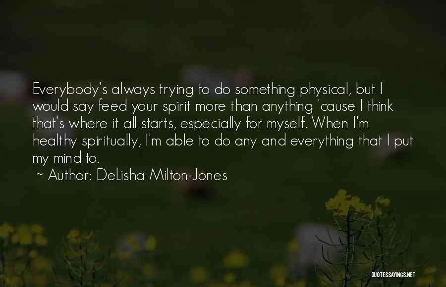 Trying To Say Something Quotes By DeLisha Milton-Jones