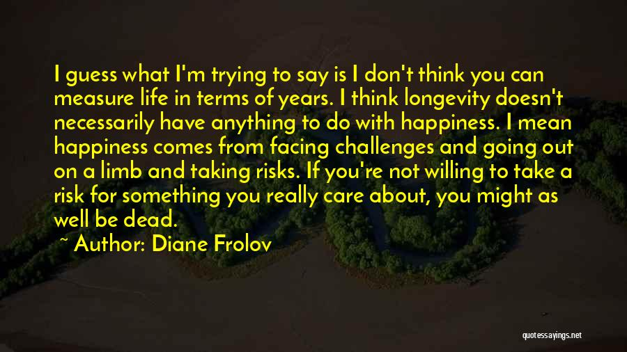 Trying To Say Something Quotes By Diane Frolov