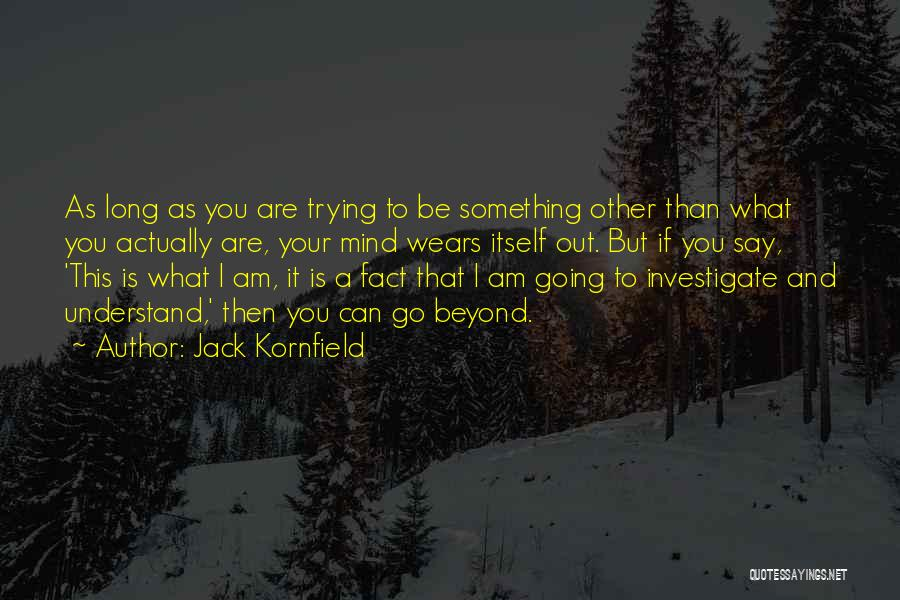 Trying To Say Something Quotes By Jack Kornfield