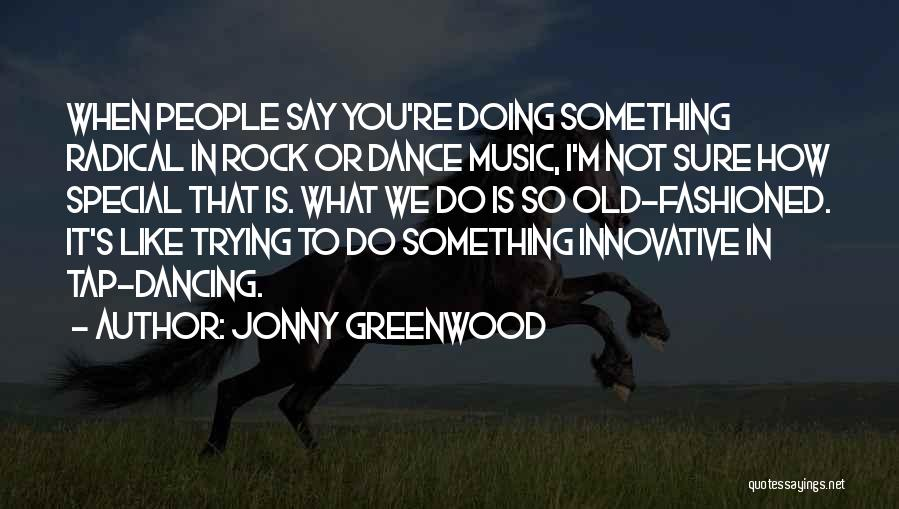 Trying To Say Something Quotes By Jonny Greenwood