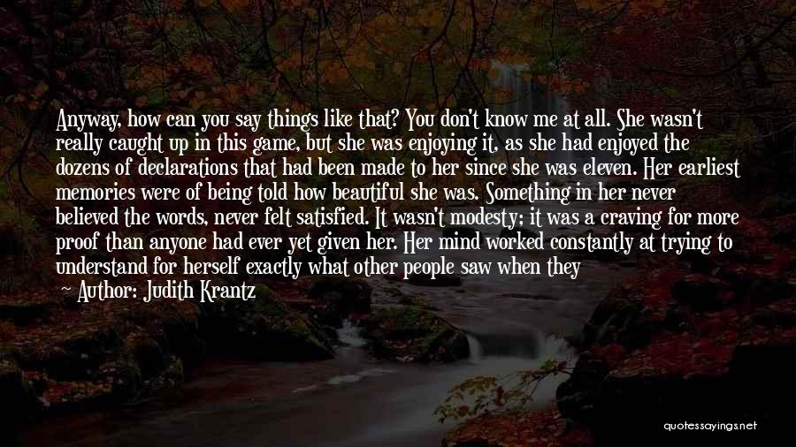 Trying To Say Something Quotes By Judith Krantz