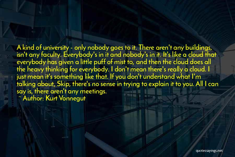 Trying To Say Something Quotes By Kurt Vonnegut