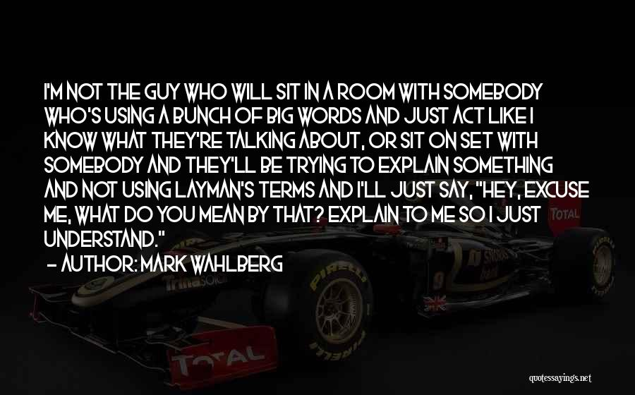 Trying To Say Something Quotes By Mark Wahlberg