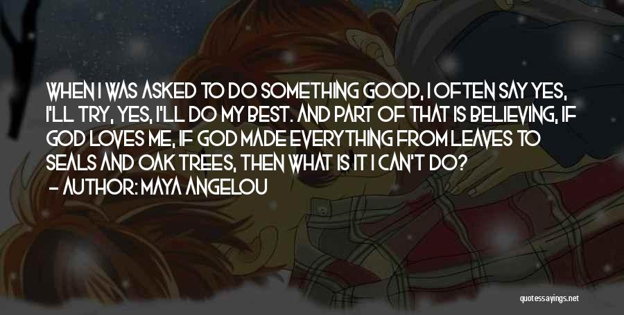 Trying To Say Something Quotes By Maya Angelou