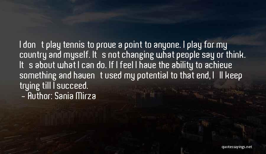 Trying To Say Something Quotes By Sania Mirza