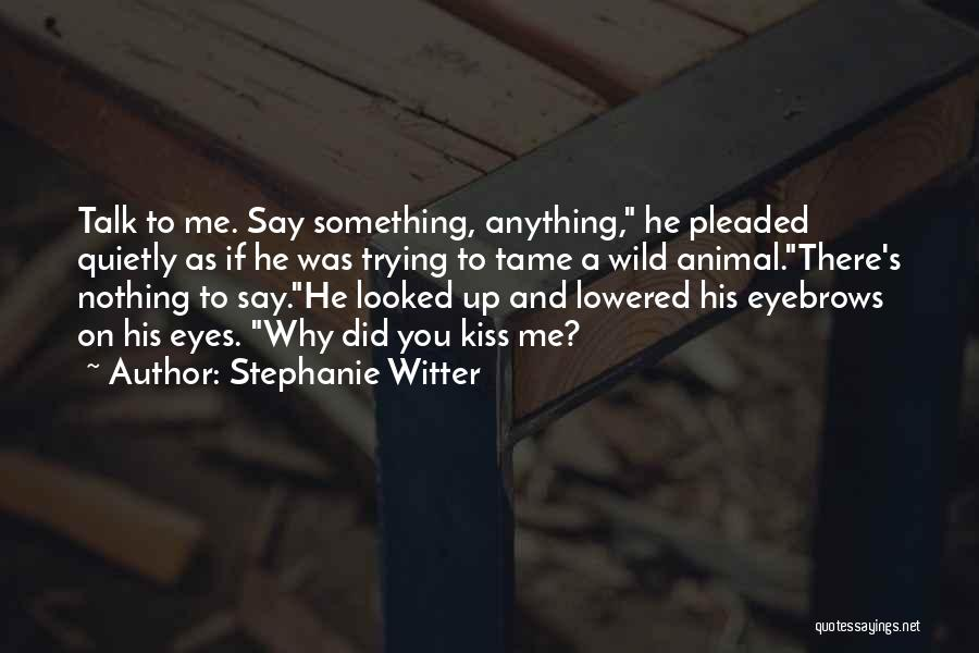 Trying To Say Something Quotes By Stephanie Witter