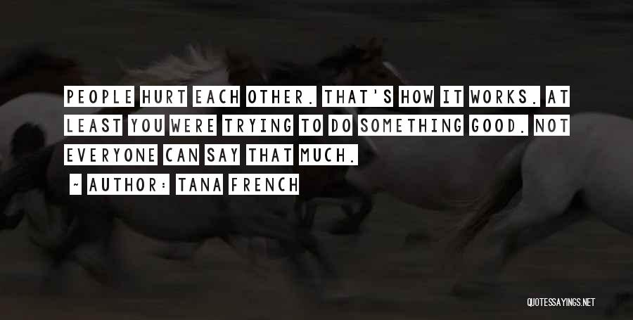 Trying To Say Something Quotes By Tana French