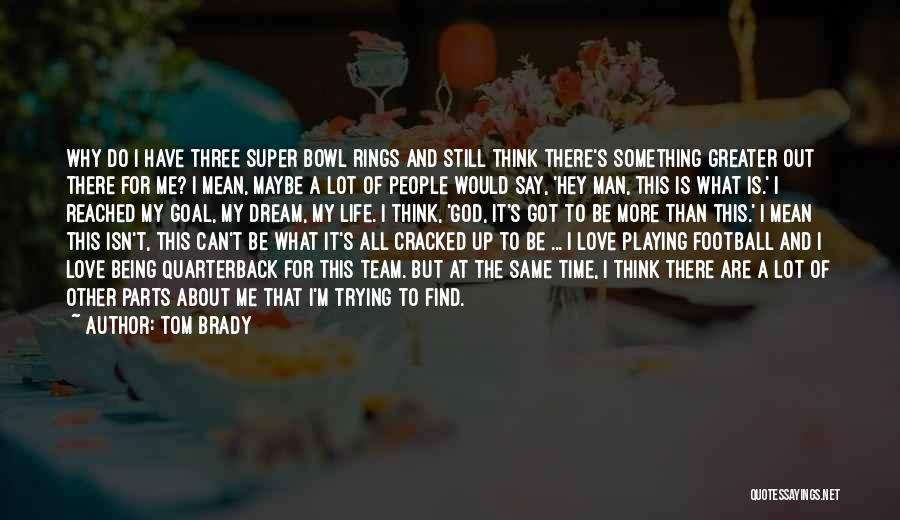 Trying To Say Something Quotes By Tom Brady