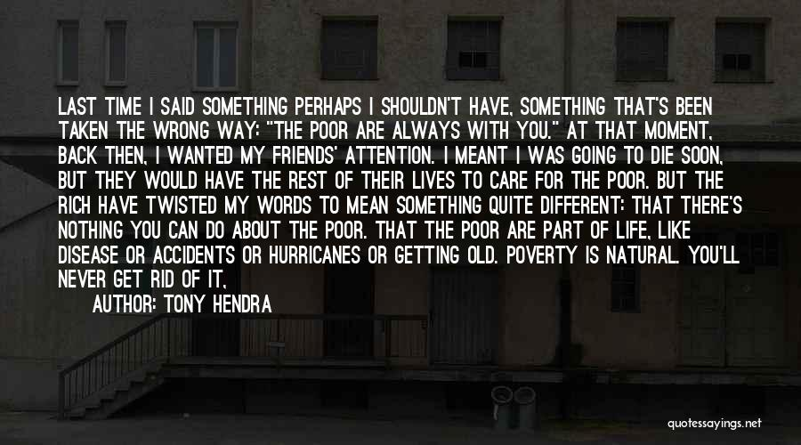 Trying To Say Something Quotes By Tony Hendra